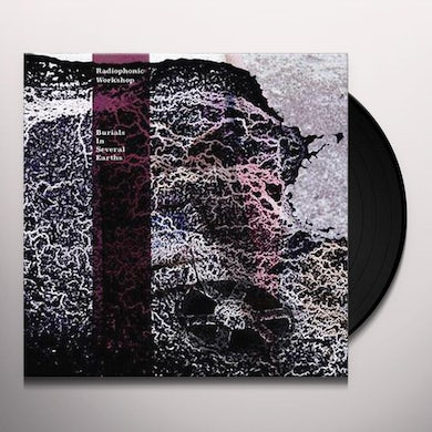 Bbc Radiophonic Workshop BURIAL IN SEVERAL EARTHS Vinyl Record