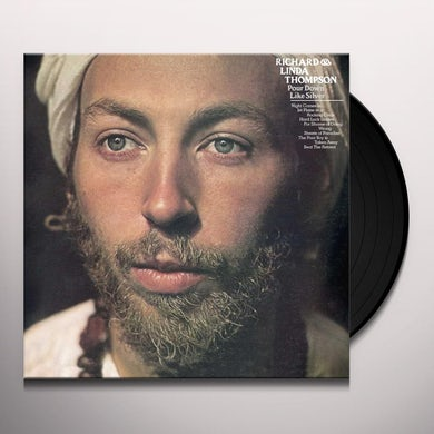 Richard Thompson & Linda POUR DOWN LIKE SILVER Vinyl Record