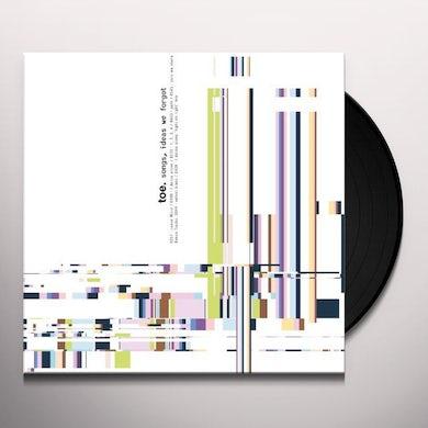 Toe SONGS IDEAS WE FORGOT Vinyl Record
