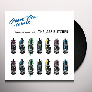 Jazz Butcher BRAVE NEW WAVES SESSION Vinyl Record