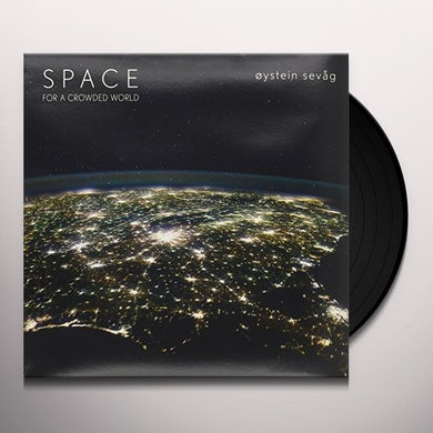 Oystein Sevag SPACE FOR A CROWDED WORLD Vinyl Record