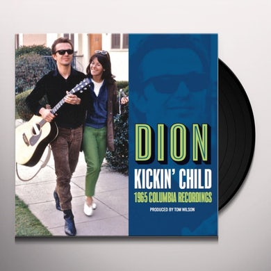 Dion KICKIN CHILD: LOST COLUMBIA ALBUM 1965 Vinyl Record