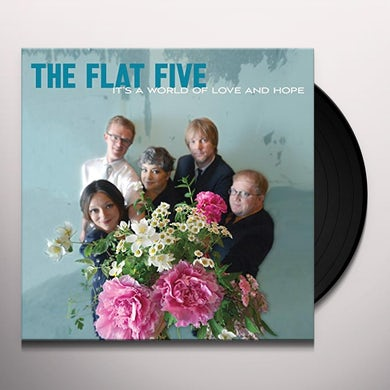 FLAT FIVE IT'S A WORLD OF LOVE & HOPE Vinyl Record