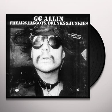 FREAKS, FAGGOTS, DRUNKS AND JUNKIES Vinyl Record