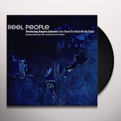 Reel People YOU USED TO HOLD ME SO TIGHT Vinyl Record
