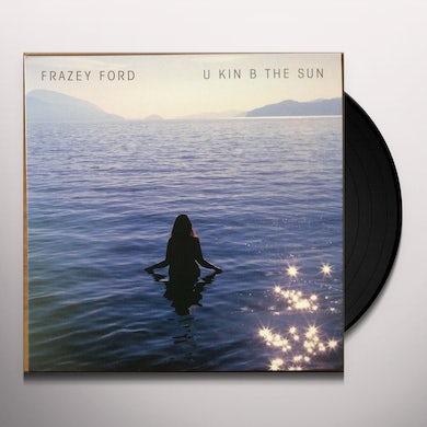 U KIN B THE SUN Vinyl Record