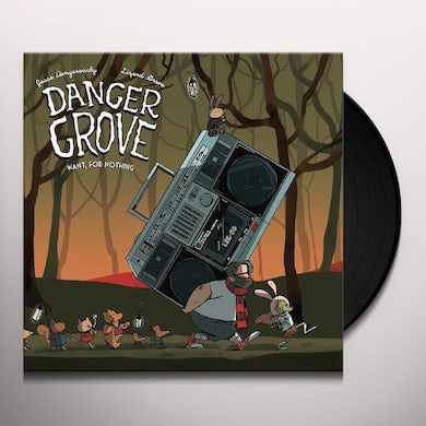 Danger Grove WANT FOR NOTHING Vinyl Record