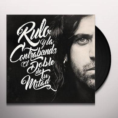 RULO Y LA CONTRABANDA EL DOBLE DE TU MITAD Vinyl Record