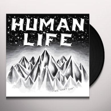 Human Life WE WON T STOP Vinyl Record