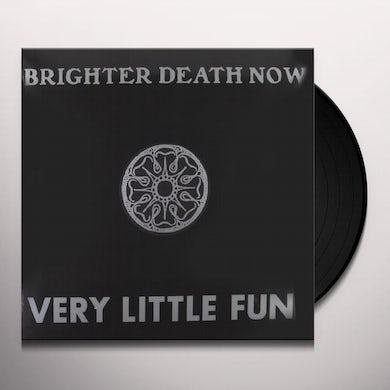 Brighter Death Now VERY LITTLE FUN Vinyl Record