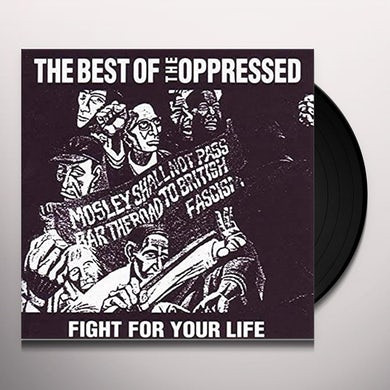 FIGHT FOR YOUR LIFE / BEST OF THE OPPRESSED Vinyl Record