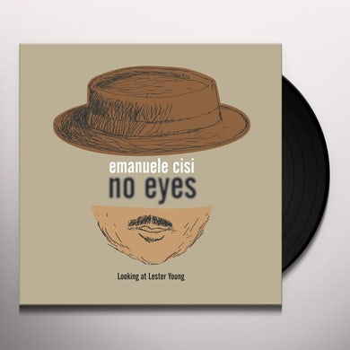 Emanuele Cisi NO EYES: LOOKING AT LESTER YOUNG Vinyl Record