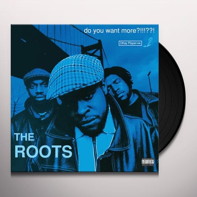 The Roots DO YOU WANT MORE Vinyl Record