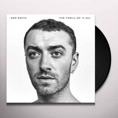Sam Smith THRILL OF IT ALL Vinyl Record