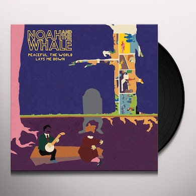 Noah & The Whale PEACEFUL THE WORLD LAYS ME DOWN Vinyl Record