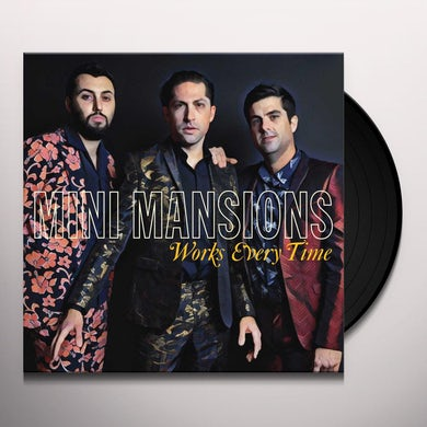 Mini Mansions WORKS EVERY TIME - Limited Edition 180 Gram Gold Colored Vinyl Record