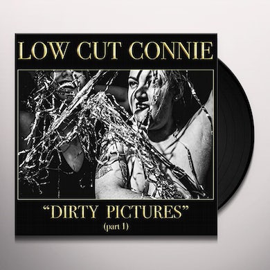 Low Cut Connie DIRTY PICTURES (PART 1) Vinyl Record