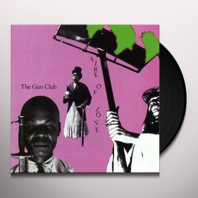 The Gun Club FIRE OF LOVE Vinyl Record