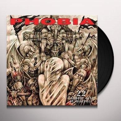 Phobia 22 RANDOM ACTS OF VIOLENCE Vinyl Record