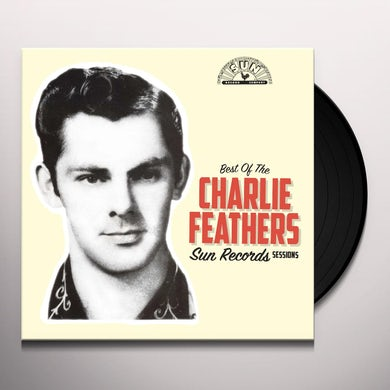 Charlie Feathers BEST OF THE SUN RECORDS SESSIONS Vinyl Record