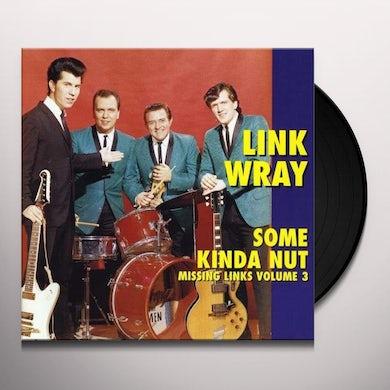 Link Wray SOME KINDA NUT Vinyl Record