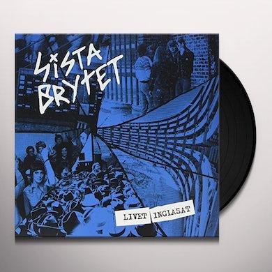 SISTA BRYTET LIVET INGLASAT Vinyl Record