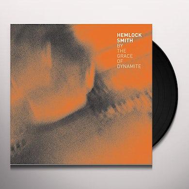 Hemlock Smith BY THE GRACE OF DYNAMITE Vinyl Record