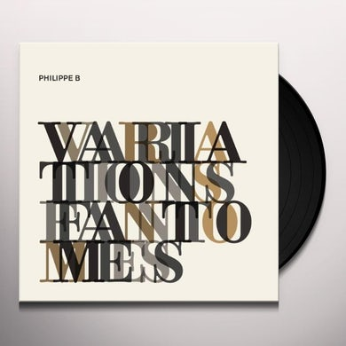 Philippe B VARIATIONS FANTOMES Vinyl Record