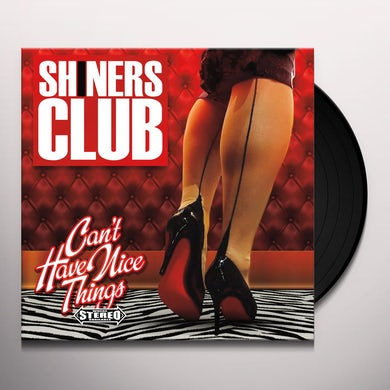 Shiners Club CAN'T HAVE NICE THINGS Vinyl Record