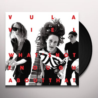 Vula Viel WHAT'S NOT ENOUGH ABOUT THAT Vinyl Record