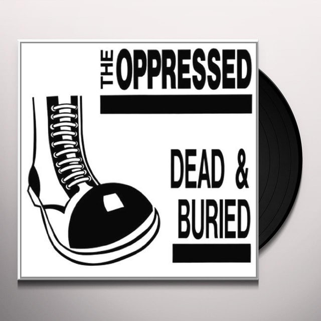 The Oppressed DEAD & BURIED Vinyl Record