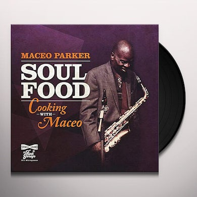 Maceo Parker SOUL FOOD - COOKING WITH MACEO Vinyl Record