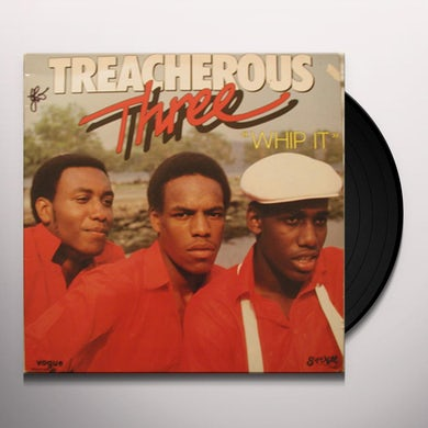 Treacherous Three WHIP IT Vinyl Record