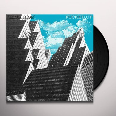 Fucked Up HIGH RISE Vinyl Record