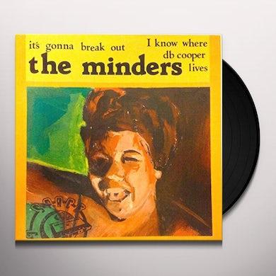 Minders ITS GONNA BREAK OUT Vinyl Record