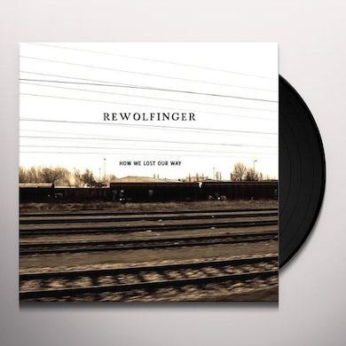 Rewolfinger HOW WE LOST OUR WAY Vinyl Record