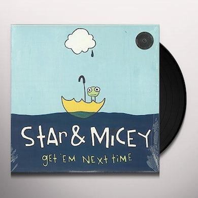Star & Micey GET EM NEXT TIME Vinyl Record