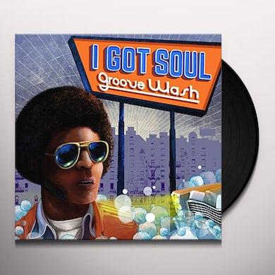 I Got Soul: Groove Wash / Various Vinyl Record