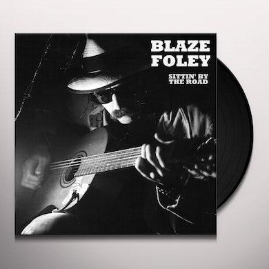Blaze Foley SITTIN BY THE ROAD Vinyl Record