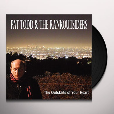 Pat Todd & The Rankoutsiders OUTSKIRTS OF YOUR HEART Vinyl Record