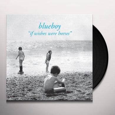 BlueBoy IF WISHES WERE HORSES Vinyl Record