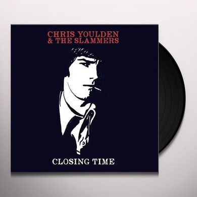 Chris Youlden & The Slammers CLOSING TIME Vinyl Record