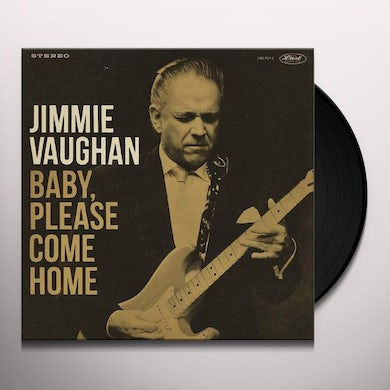 Jimmie Vaughan BABY PLEASE COME HOME Vinyl Record
