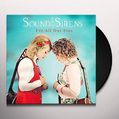 Sound Of The Sirens FOR ALL OUR SINS Vinyl Record
