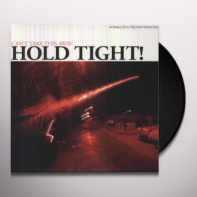 Hold Tight CAN'T TAKE THIS AWAY Vinyl Record
