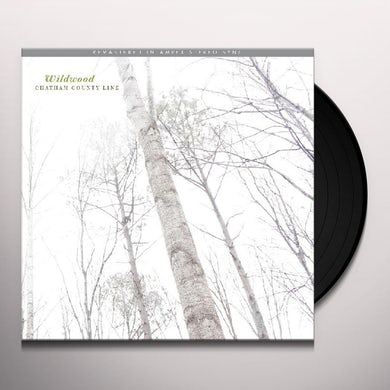 Chatham County Line WILDWOOD (REMASTERED) Vinyl Record