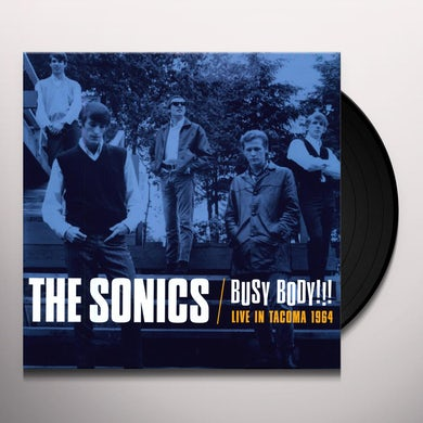 Sonics BUSY BODY: LIVE IN TACOMA 1964 Vinyl Record