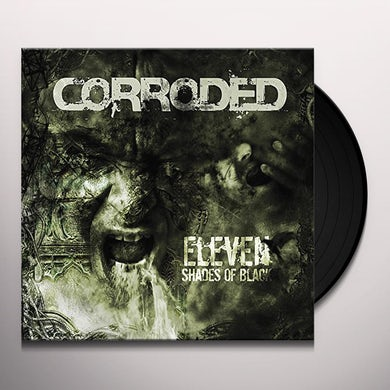 Corroded ELEVEN SHADES OF BLACK Vinyl Record