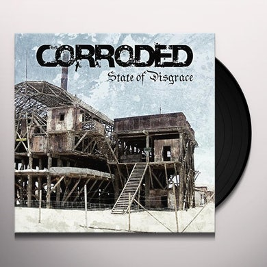 Corroded STATE OF DISGRACE Vinyl Record