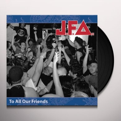 Jfa TO ALL OUR FRIENDS Vinyl Record